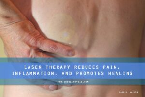 Laser therapy reduces pain, inflammation, and promotes healing