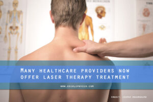 Many healthcare providers now offer laser therapy treatment