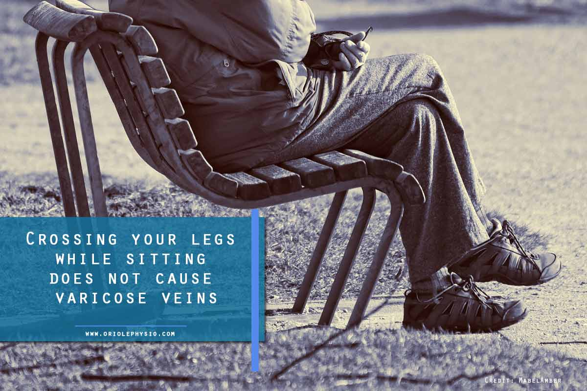 Crossing your legs while sitting does not cause varicose veins
