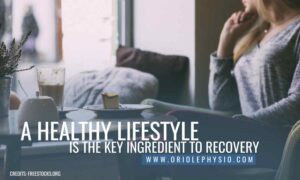 A healthy lifestyle is the key ingredient to recovery