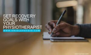 Set recovery goals with your physiotherapist
