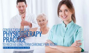 Consult your local physiotherapy practice to receive long-term chronic pain relief.