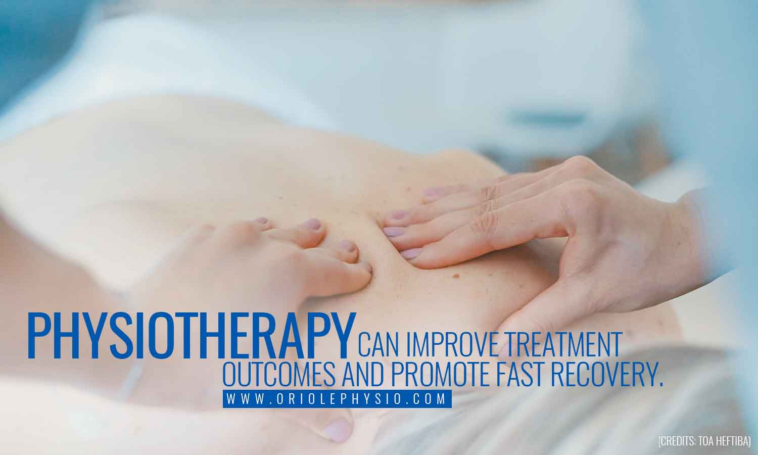 Physiotherapy can improve treatment outcomes and promote fast recovery.