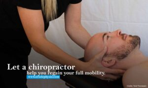 Let a chiropractor help you regain your full mobility.
