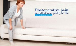 Postoperative pain can affect your quality of life.