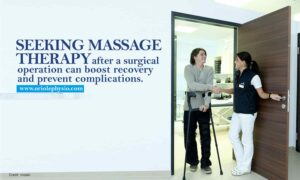 Seeking massage therapy after a surgical operation can boost recovery and prevent complications