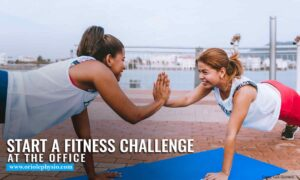 Start a fitness challenge at the office