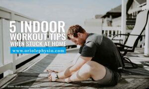 5 Indoor Workout Tips When Stuck at Home