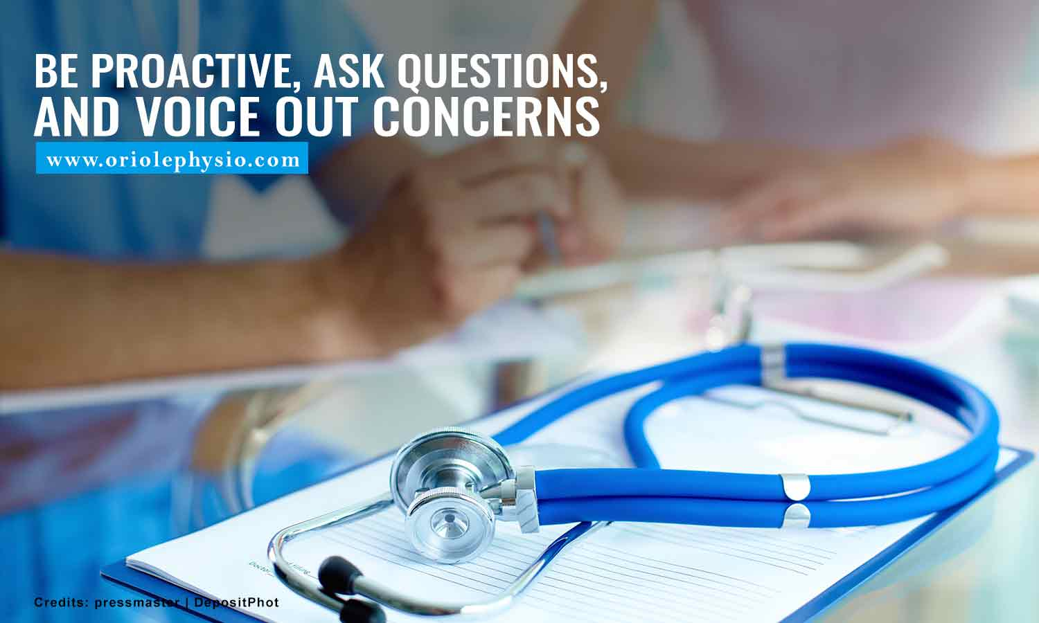 Be proactive, ask questions, and voice out concerns