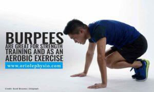 Burpees are great for strength training and as an aerobic exercise.