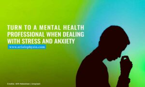 Turn to a mental health professional when dealing with stress and anxiety