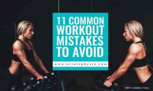 11 Common Workout Mistakes to Avoid