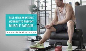Rest after an intense workout to prevent muscle fatigue