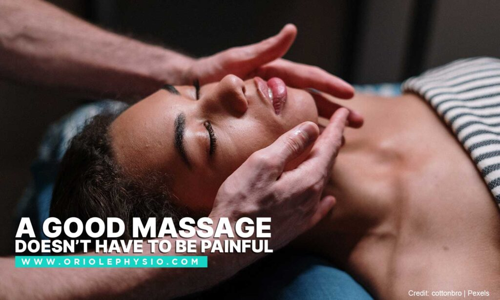 A good massage doesn't have to be painful