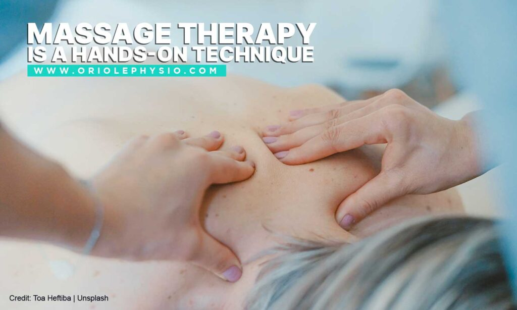Massage therapy is a hands-on technique