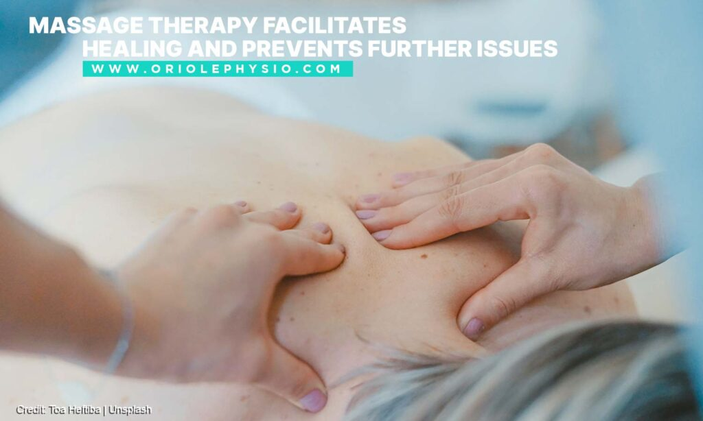Massage therapy facilitates healing and prevents further issues
