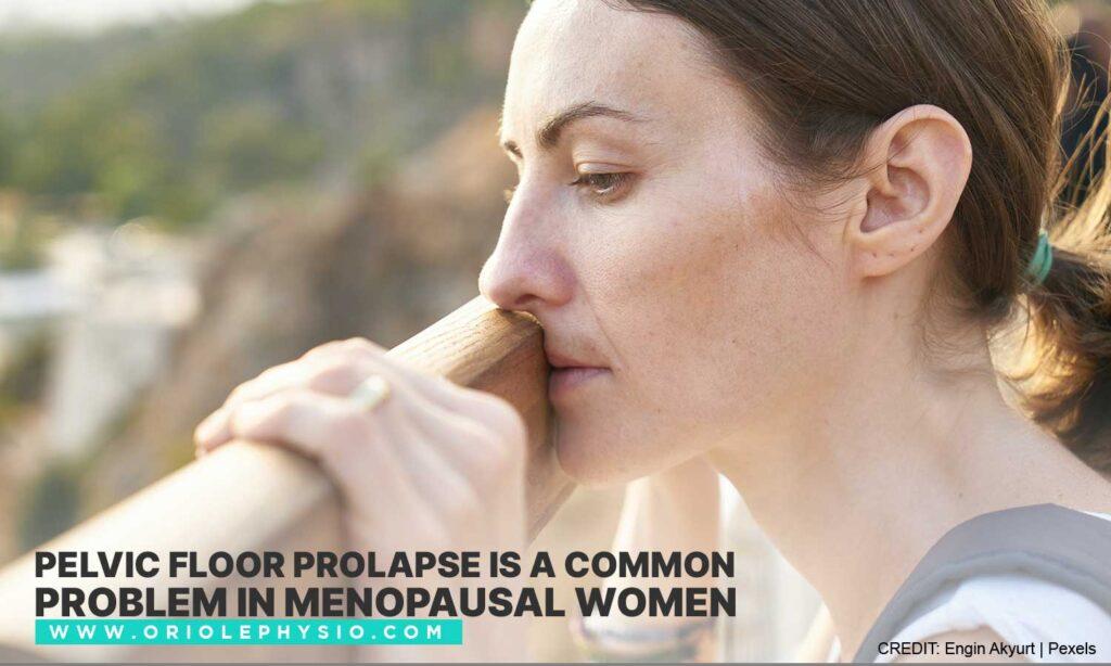 Pelvic floor prolapse is a common problem in menopausal women