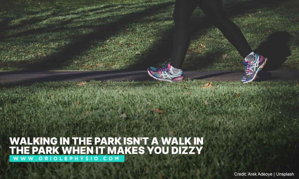 Walking in the park isn't a walk in the park when it makes you dizzy