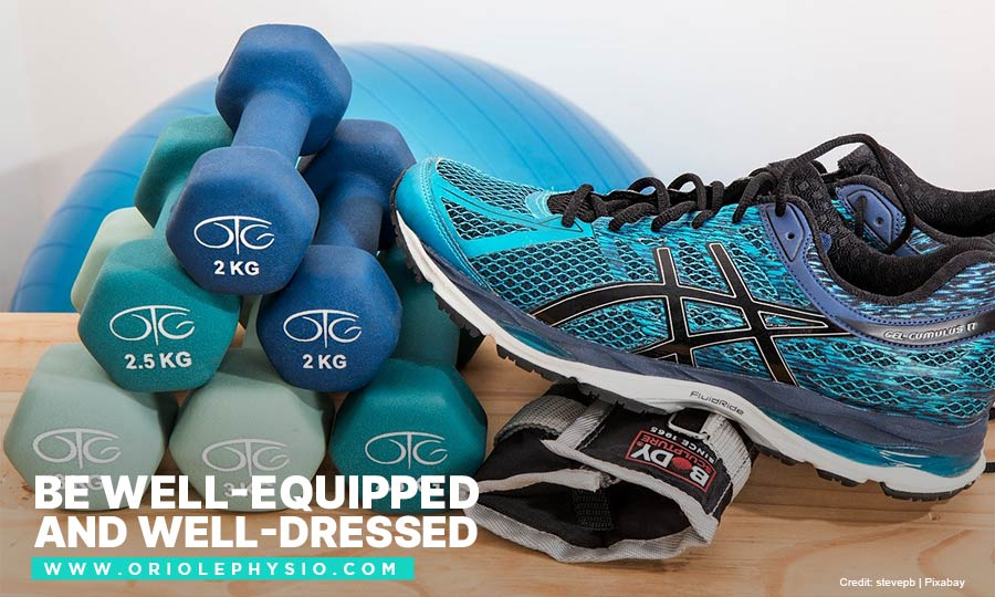 Be well-equipped and well-dressed