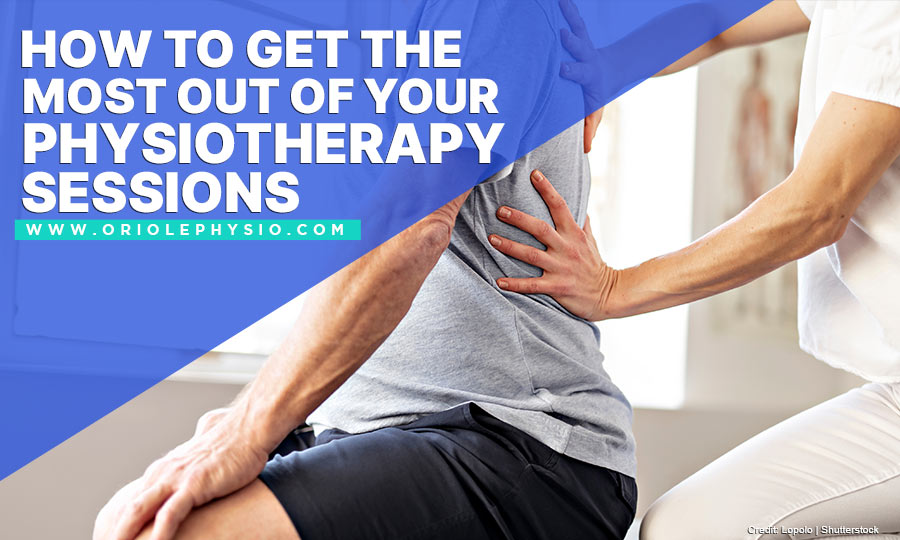 How to Get the Most out of Your Physiotherapy Sessions