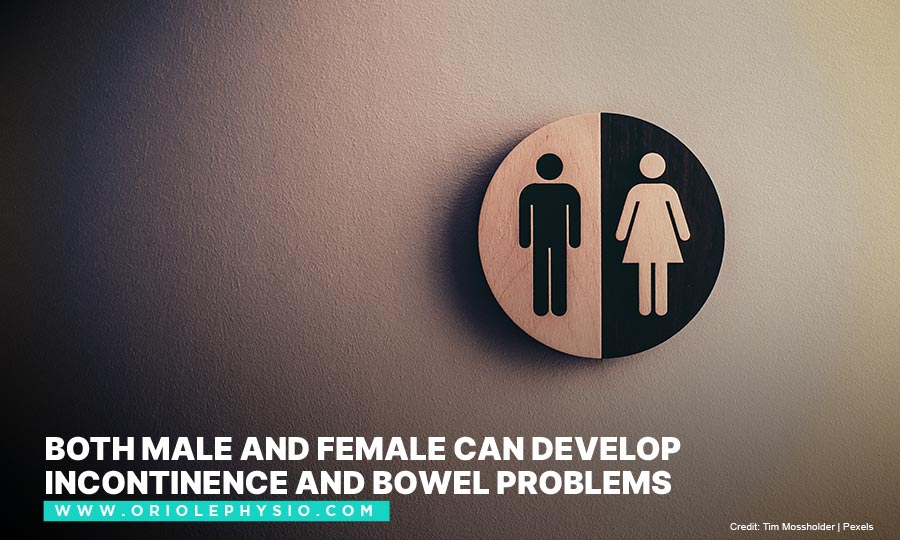 Both male and female can develop incontinence and bowel problems