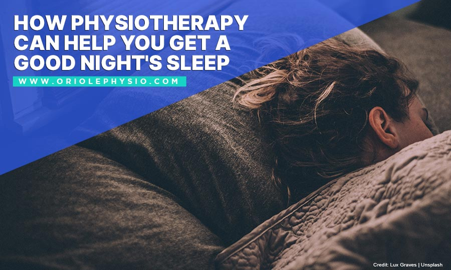 How Physiotherapy Can Help You Get a Good Night's Sleep